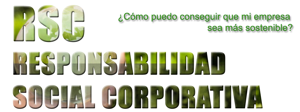 RSC – RESPONSABILIDAD SOCIAL CORPORATIVA